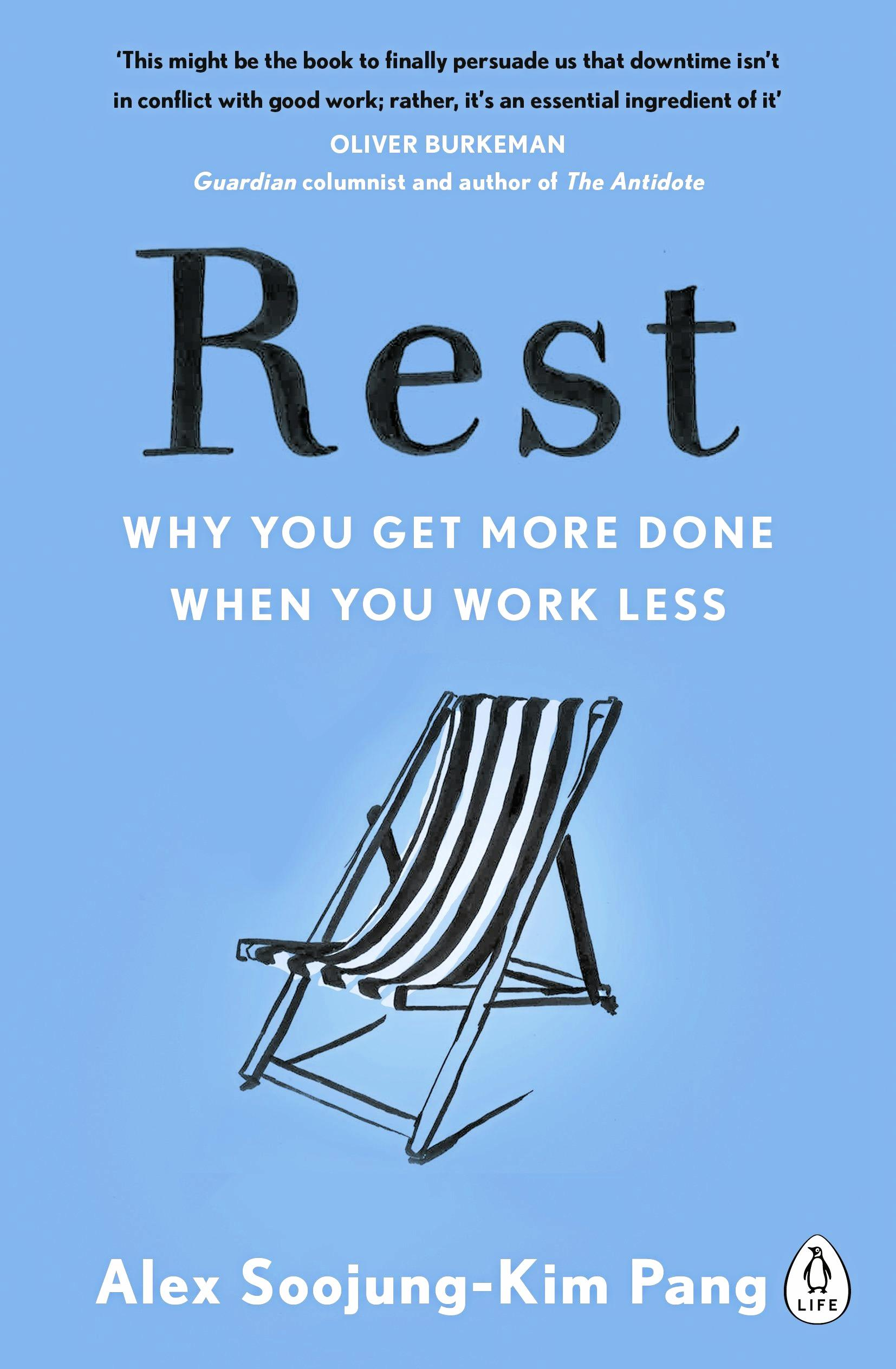 According to Rest a new book by Alex Soojun-Kim Pang