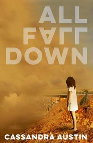All Fall Down is the latest book by author Cassandra Austin.
