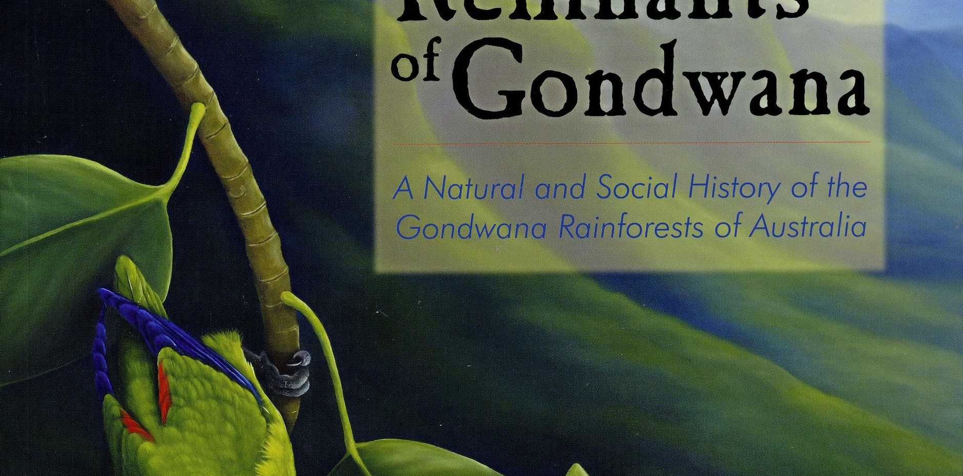 Book cover of Remnants of Gondwana - A natural and social history of the Gondwana rainforests of Australia.