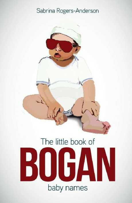Parenting columnist Sabrina Rogers-Anderson has written a book chronicling popular bogan baby names.
