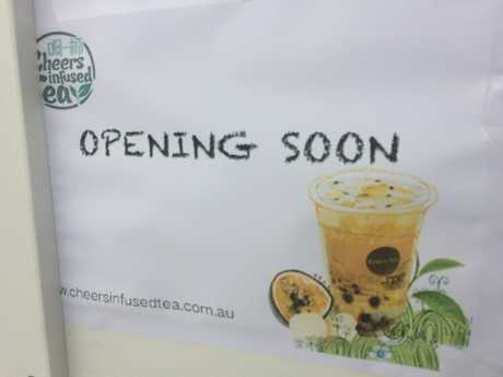 Signs have appeared at the Hume St shopping centre announcing the imminent opening of Cheers Infused Tea.
