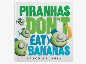 Great Australian Storybook Collection: Piranhas Don't Eat Bananas