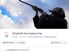 TENS of thousands of gun-toting Americans have joined a Facebook campaign to shoot down Hurricane Irma when it hits Florida.