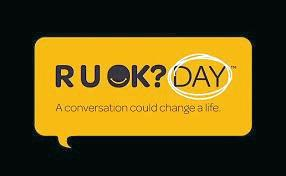 RUOK?: Ask the question, listen to the answer and be the best friend you can be.