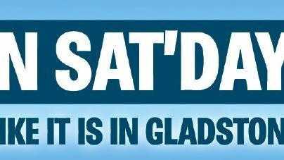 MJ on Sat'day: Telling it like it is in Gladstone.