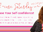 Enjoy a positive, supportive 'time-out' to focus on your self-care and confidence, at the Self-Care Saturday workshop for women.
