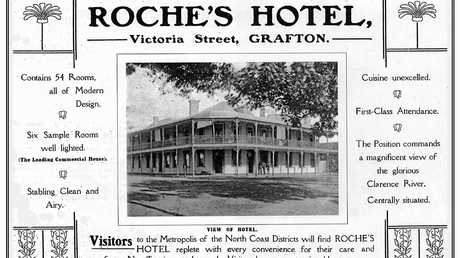 ABOVE: Advertisement from publication Grafton and District, for Grafton's Jubilee in 1909. This hotel, situated on the corner of Victoria and Hockey streets, Grafton, was started by John August Holmsten in 1869 and leased by David Roche in 1901.