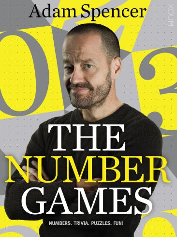 Adam Spencer's new book The Number Games is out now.