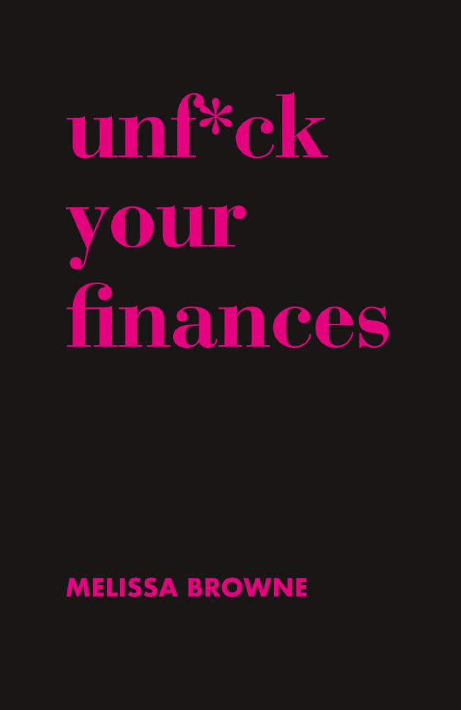 Unf*ck your finances by Melissa Browne is now available from Allen and Unwin