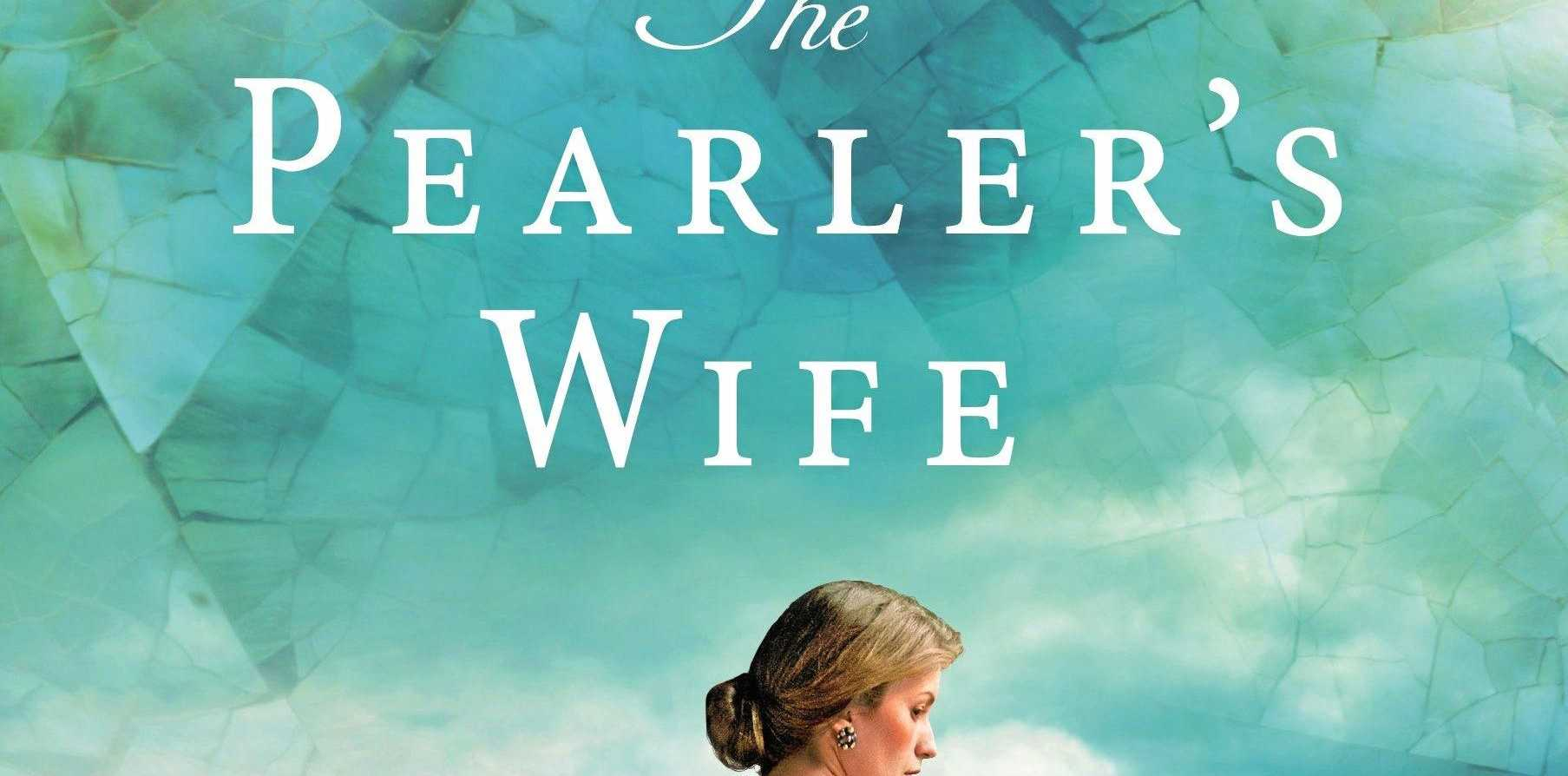 NEW BOOKS: The Pearler's Wife. A distant land. A dangerous husband. A forbidden love.
