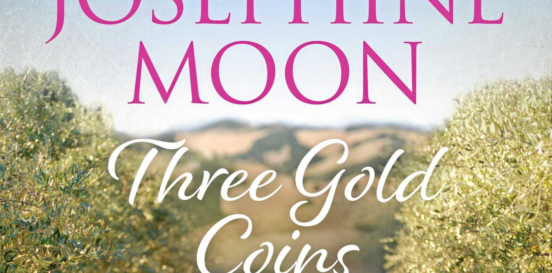 NEW BOOKS: Australian author Josephine Moon's Three Gold Coins starts tantalisingly with one coin for love, one for marriage, one to return to Rome
