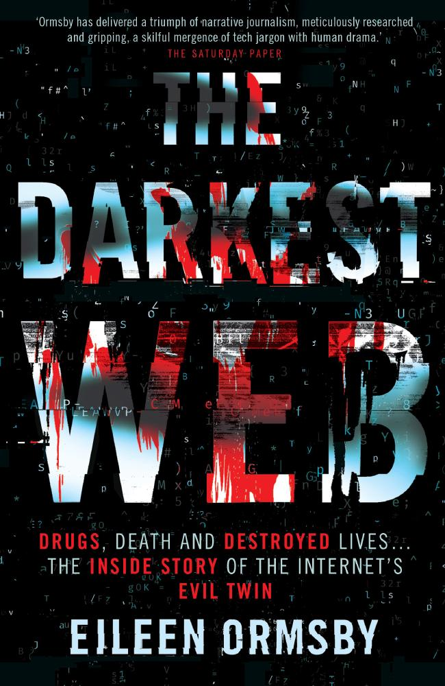 Eileen Ormsby's investigation into the dark web is available now.