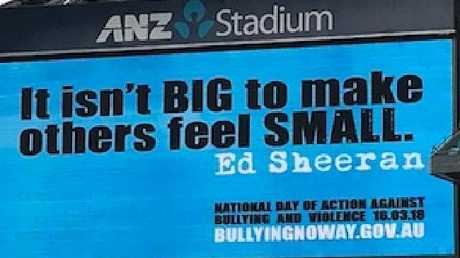 Ed Sheeran's anti-bullying message on a billboard at his Sydney concert ahead of the National Day of Action against Bullying and Violence. Picture: Supplied