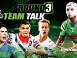 NRL Team Talk Round 3, 2018.