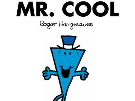 Mr Cool ... The name says it all.
