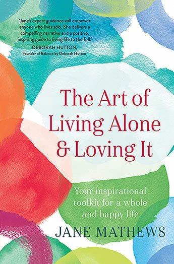 NEW BOOK: Jane Mathews' book, The Art of Living Alone & Loving It