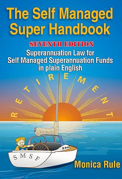 MONEY MATTERS: Self Managed Super Fund expert Monica Rules's 7th edition of her SMSF handbook is out now.