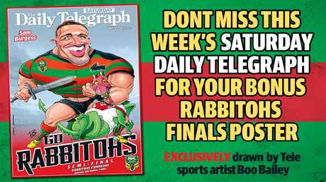 The Dragons poster went out last week. This week it's the Rabbitohs.