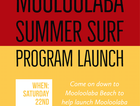 This event is the official launch day for the Mooloolaba Summer Surf Program and is happening on Saturday 22nd September 9 - 11am at Mooloolaba Surf Club.