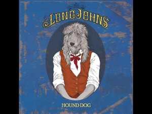 The Long Johns: Hound Dog