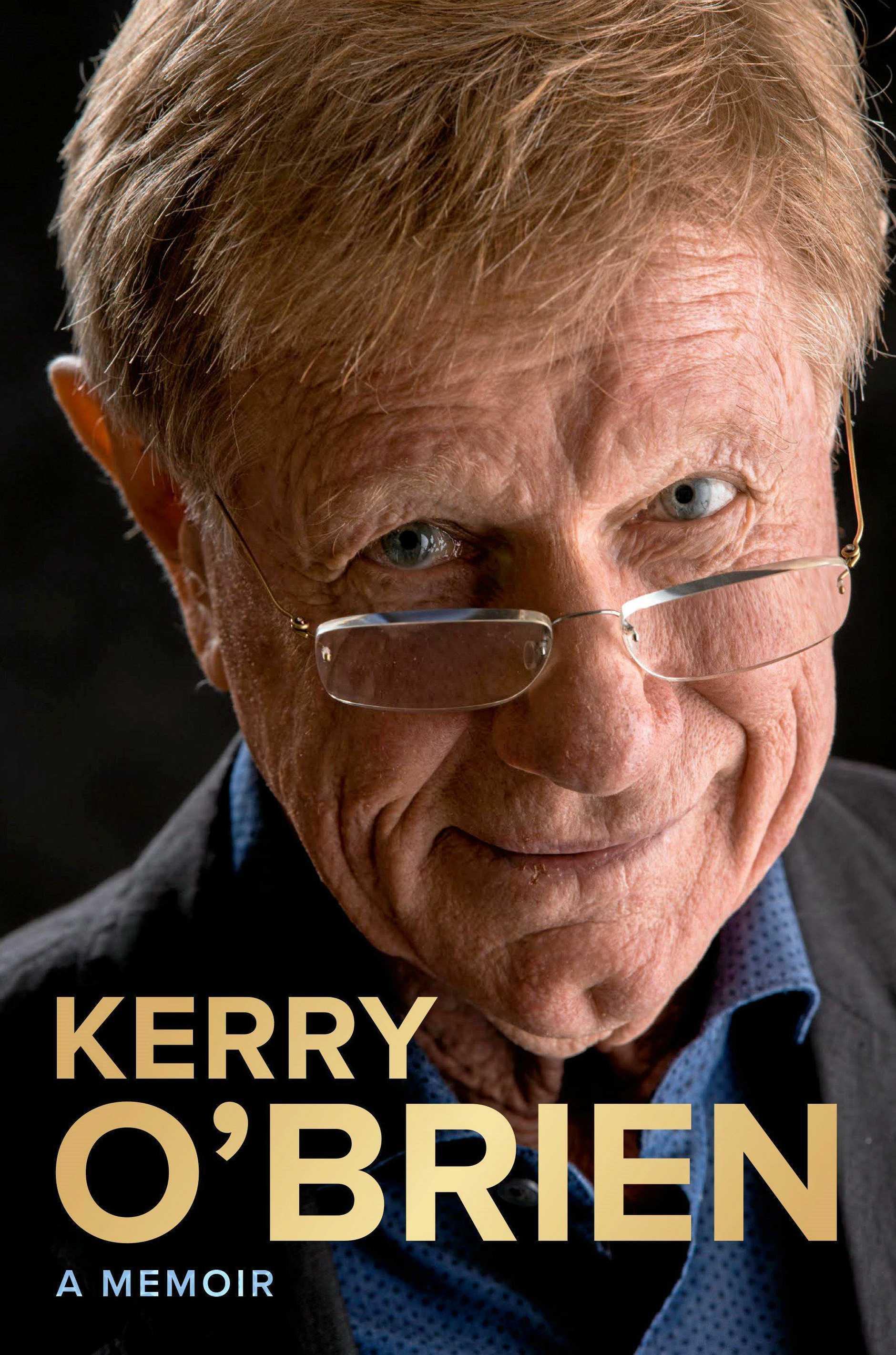 Cover art for journalist Kerry O'Brien's 2018 memoir.