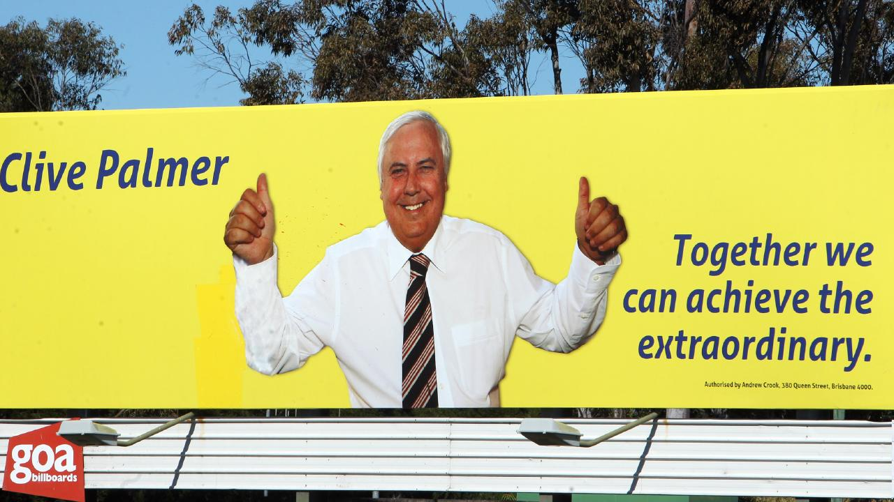 One of the many Clive Palmer billboards that foreshadowed his return to politics