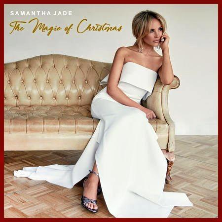 CHRISTMAS SPIRIT: Samantha Jade's debut Christmas album THE MAGIC OF CHRISTMAS.