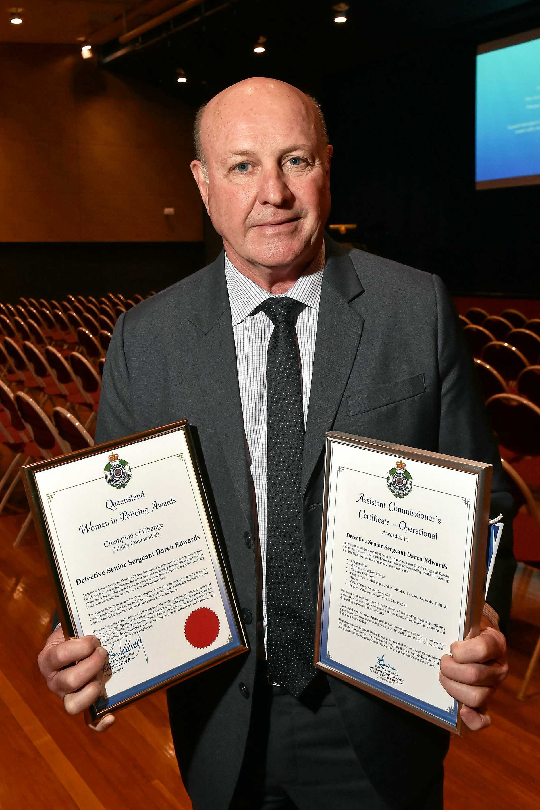 Sunshine Coast Police Awards ceremony. Detective Senior Sergeant Daren Edwards was awarded an Assistant Commissioners Certificate for his role in the Sunshine Coast District Drug and Serious Crime Task Force. He also received the Queensland Woman in Policing Awards  Champion of Change.