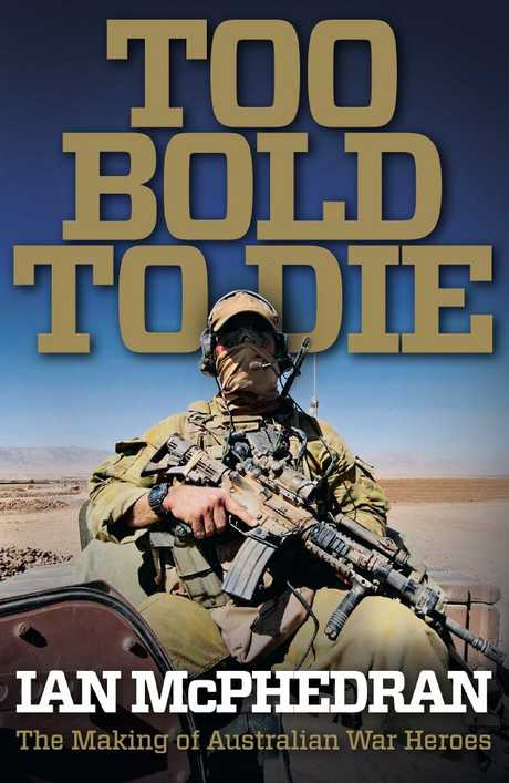 Too Bold to Die by Ian McPhedran.
