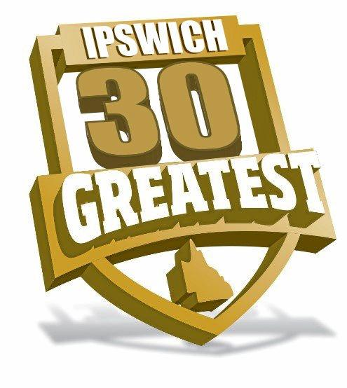 Ipswich's top 30 greatest from the past 30 years.