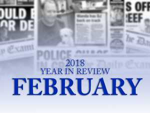 Year in Review: Biggest stories of February 2018
