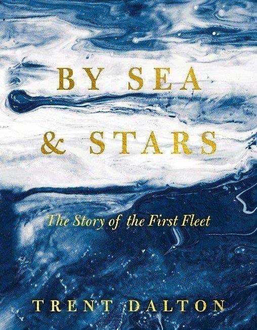 By Sea & Stars by Trent Dalton.