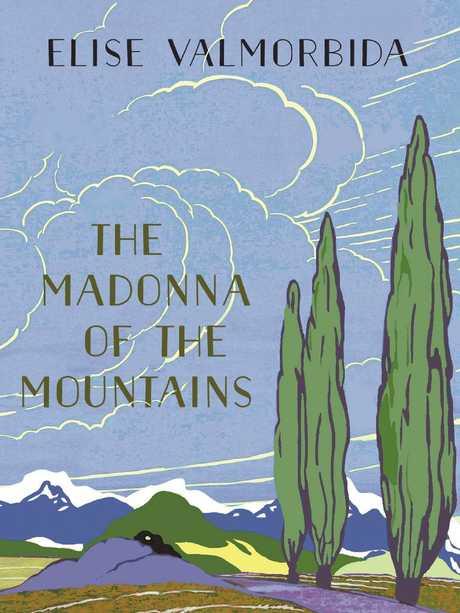 The Madonna of the Mountains by Elise Valmorbida.