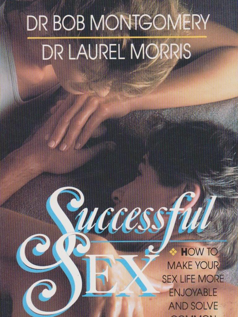Successful Sex: How to make your sex life more enjoyable and solve common sexual problems. One of the 13 books published by Dr Montgomery.