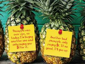 ROUGH DEAL: No honesty in note left at pineapple stall