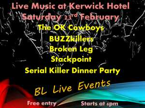 BL Live Events are holding a live music event at Kerwick Hotel featuring Stackpoint, The OK Cowboys, BUZZkiller, Broken Leg and Serial Killer Dinner Party.