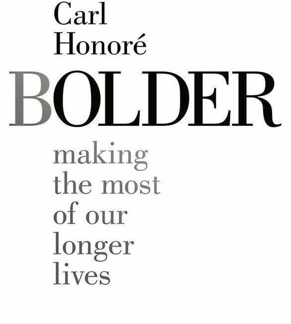 NEW BOOK: Carl Honoré's new book, Bolder, is out now.