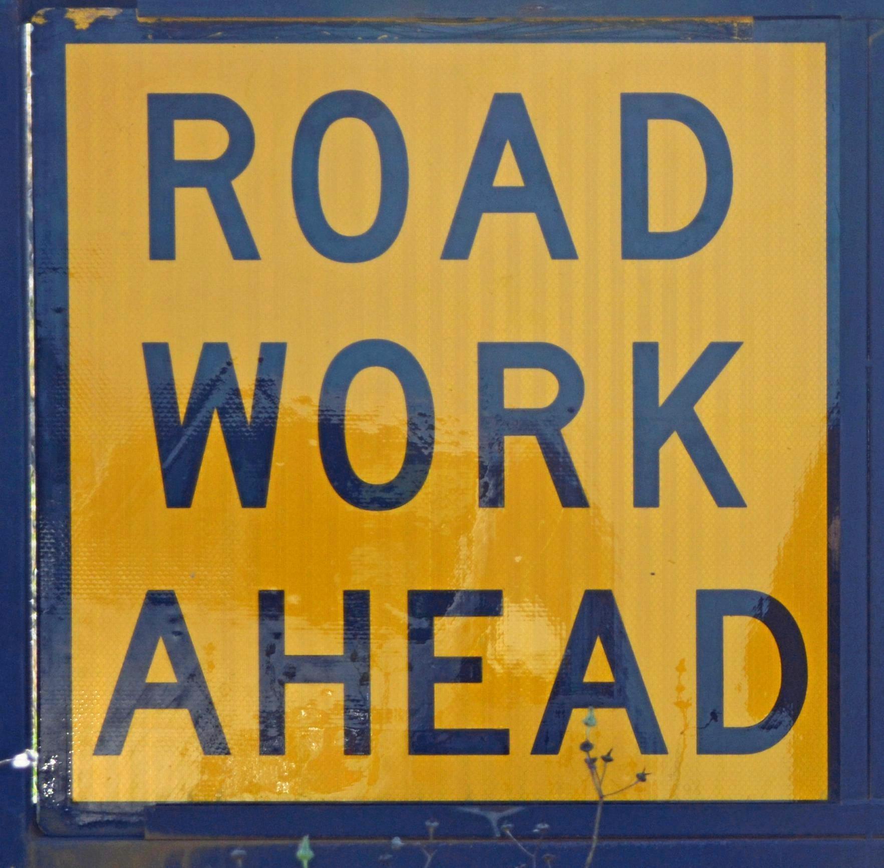 ROAD WORKS AHEAD: