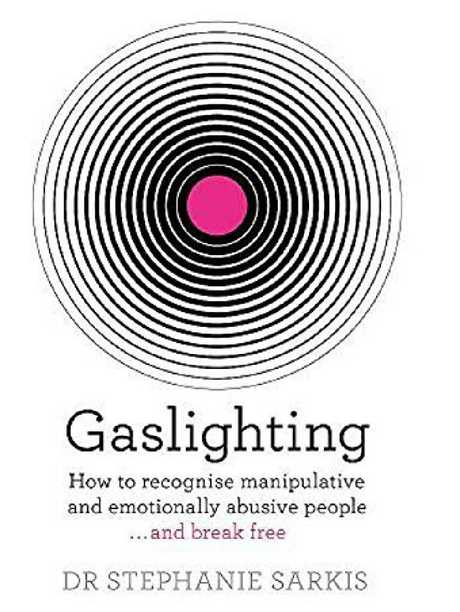 Dr Stephanie Sarkis' new book about gaslighting.