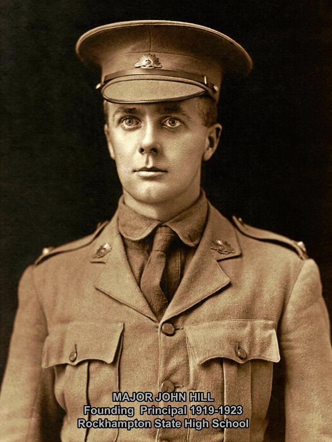Major John Hill, the founding principal of the now named Rockhampton State High School, 1919-1923.