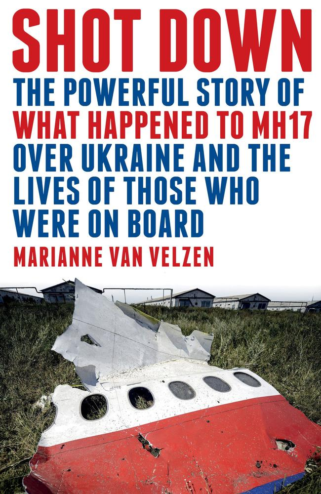 Marianne Van Velzen's new book 'Shot Down' digs deep into what happened to the doomed flight. Picture: Supplied