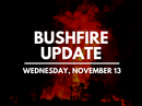 This is all the information you need to know about the current bushfires today, Wednesday, Nov 13