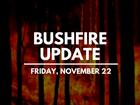 Fire update for November 22
