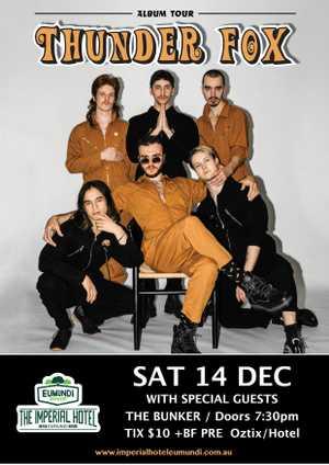 THUNDER FOX and HIGH TROPICS are heading to Eumundi on Saturday 14 December. This will be one helluva fun night!