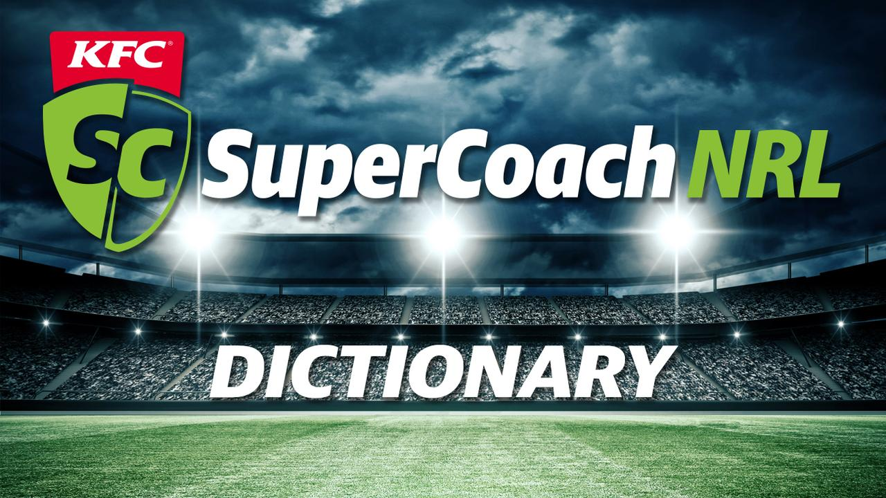 Your guide to all the lingo to help give you an edge in KFC SuperCoach NRL.