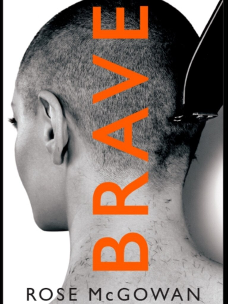 Brave by Rose McGowan. Picture: Supplied