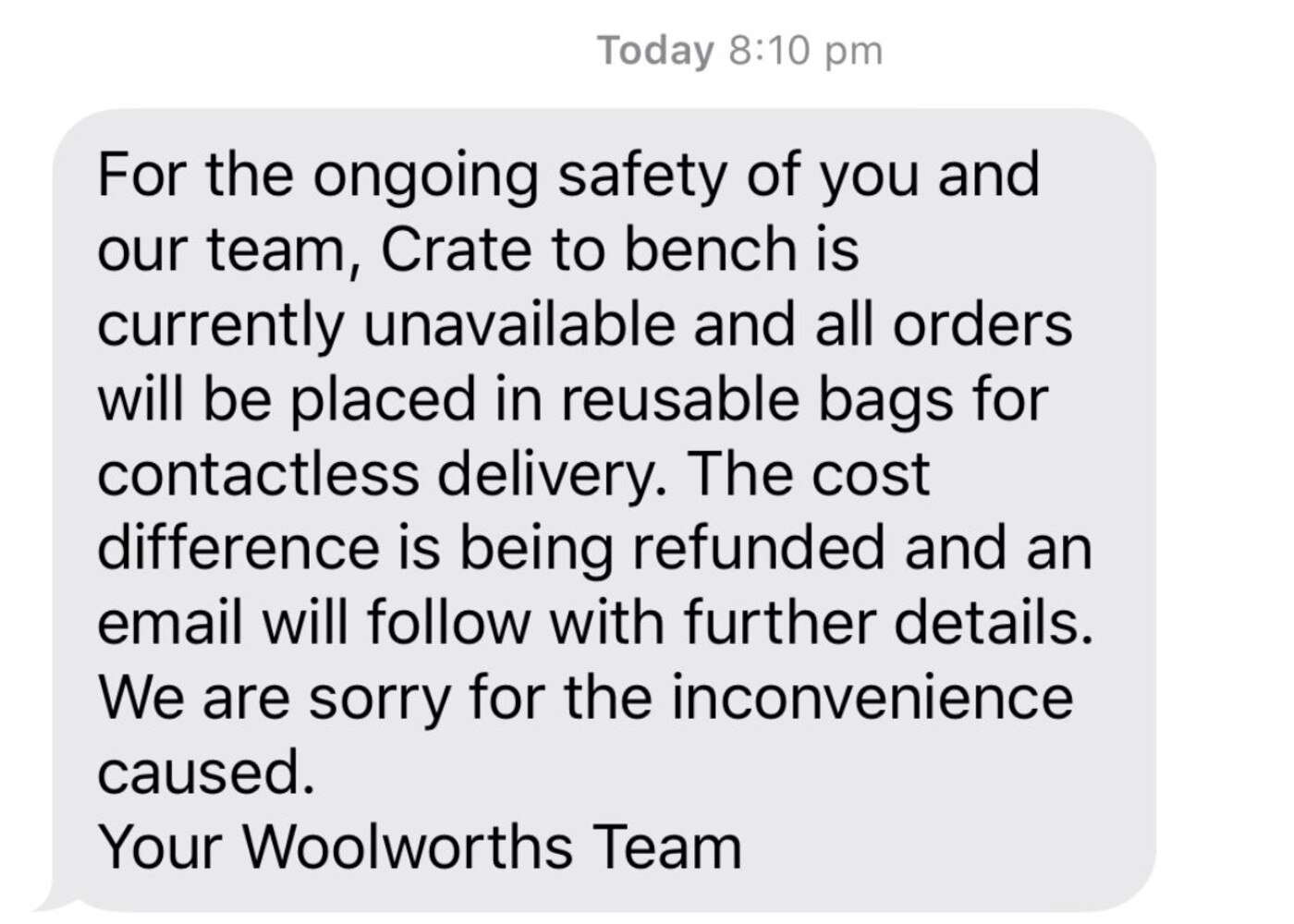 Woolworths has stopped its crate to bench deliveries, alerting customers via text. Picture: Supplied