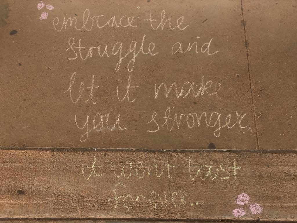 A chalk message of positivity.