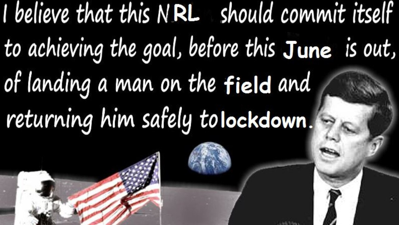 John F. Kennedy's famous speech to put a man on the NRL field, uhh, the moon.