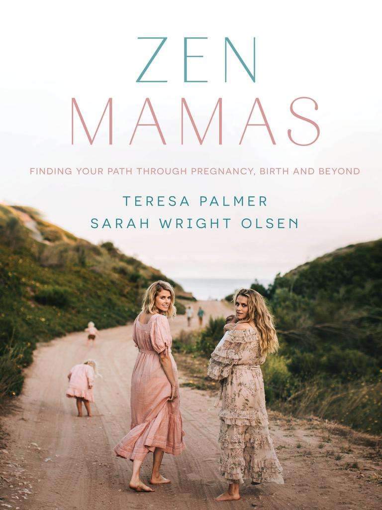 Zen Mamas by Teresa Palmer and Sarah Wright Olsen.